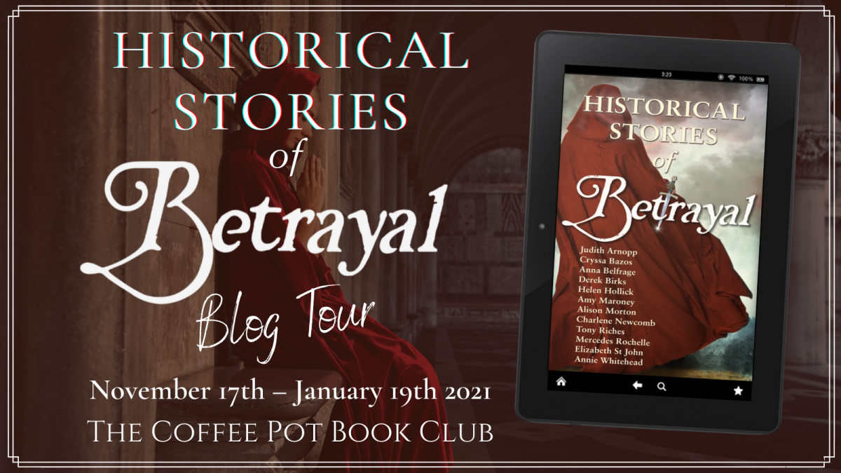 Welcome to today's stop on the blog tour for Betrayal by the Historical Fictioneers