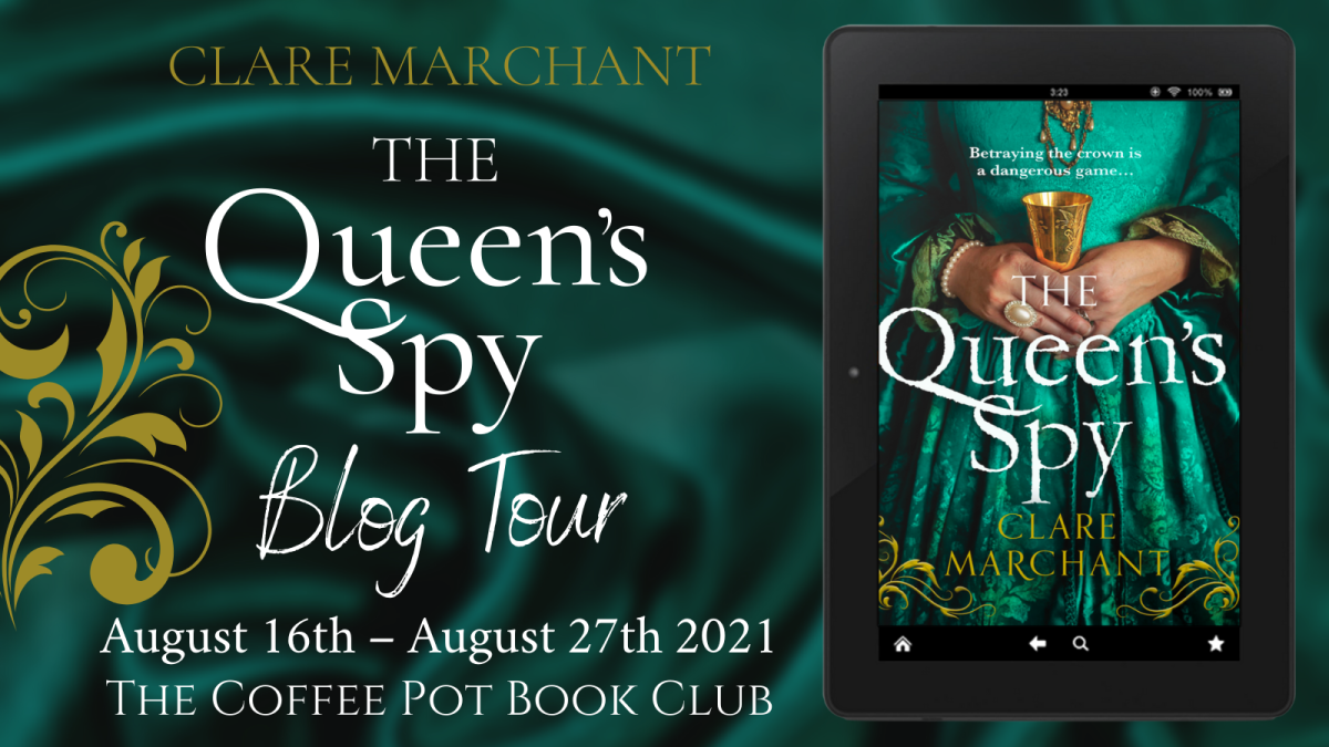 Welcome to today's stop on the blog tour for The Queen's Spy by ClareMarchant